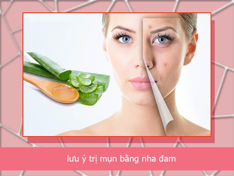 Lưu ý khi sử dụng nha đam làm sạch da mụn