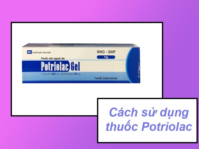 Cách sử dụng thuốc Potriolac
