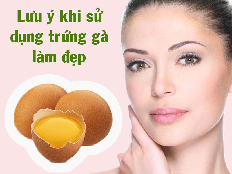 Lưu ý khi sử dụng trứng gà làm đẹp