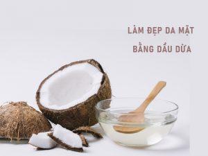 công dụng làm đẹp da mặt của dầu dừa